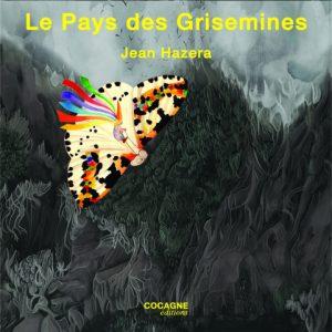 Vient de paraître, Le Pays des Grisemines (Jean Hazera)